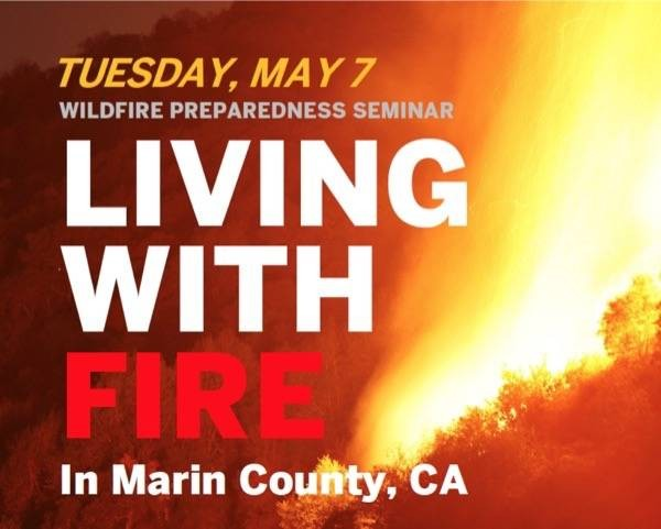 Living with Fire - Tuesday, May 7th, 2019, San Anselmo Council Chambers